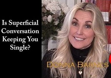 Is Superficial Conversation Keeping You Single?